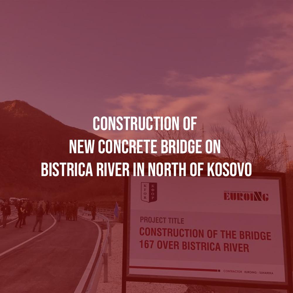 Construction of new Concrete Bridge on Bistrica River in North of Kosovo