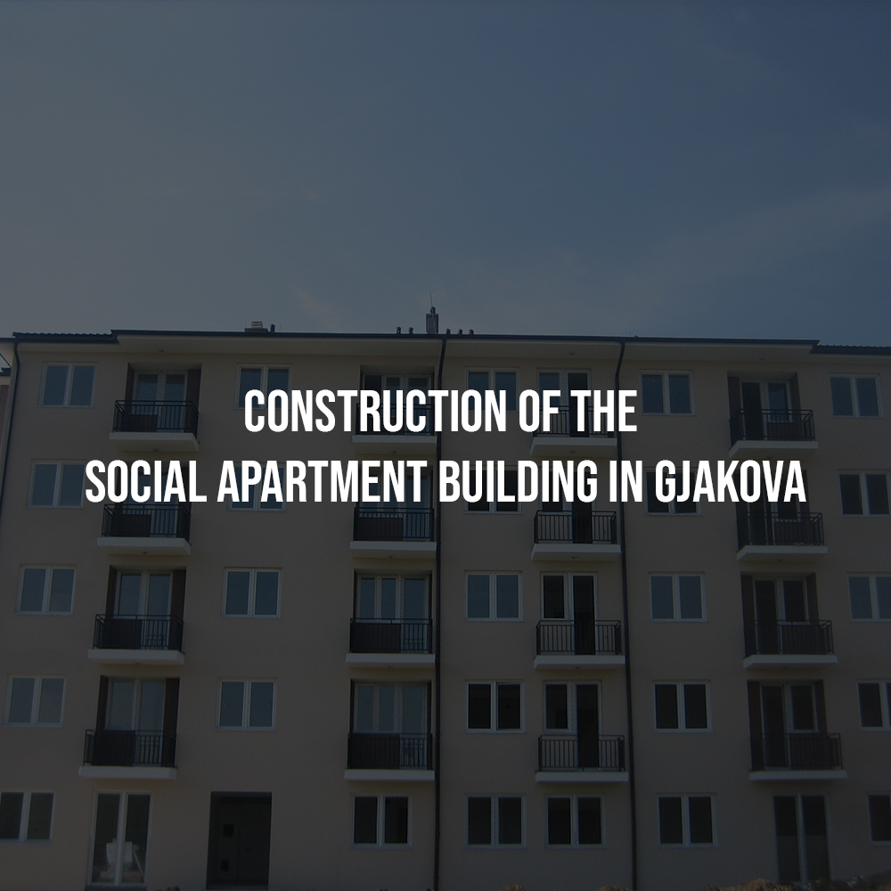 Construction of the Social Apartment Building in Gjakova